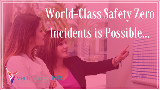 World-Class Safety with Zero Incidents is Possible…