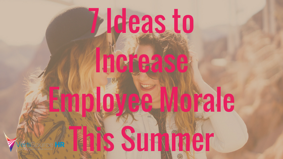 7 Ideas to Increase Employee Morale this Summer