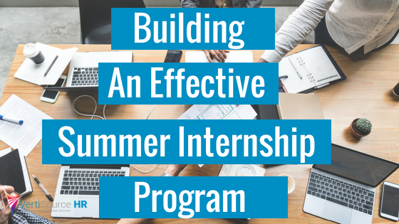Building an Effective Summer Internship Program