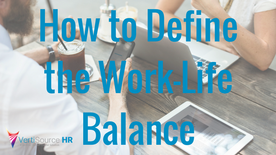 How to Define the Work-Life Balance