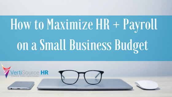 How to Maximize Payroll + HR on a Small Business Budget