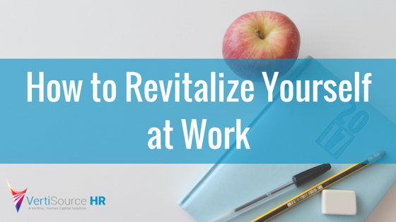 How to Revitalize Yourself at Work