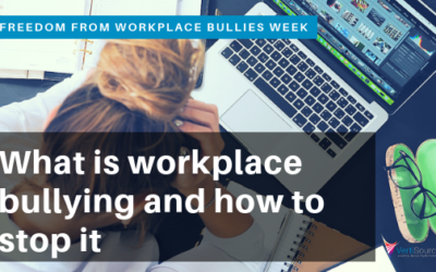 Freedom From Workplace Bullies Week: What is Workplace Bullying and How to Stop it