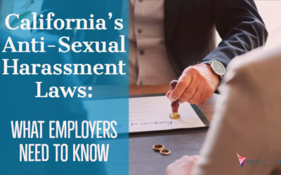 California's Anti-Sexual Harassment Laws: What Employers Need to Know