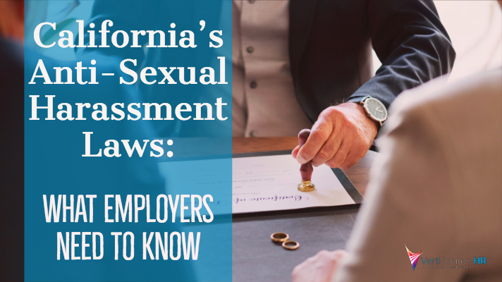 VertiSource HR® Blog - California's Sexual Harassment Laws: What Employers Should Know