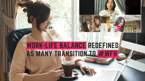 Work-Life Balance Redefined As Many Transition to #WFH